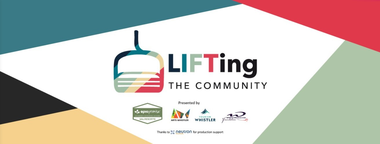 Arts whistler lifting the community